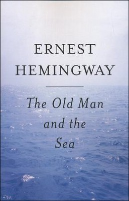 The Old Man and the Sea   -     By: Ernest Hemingway