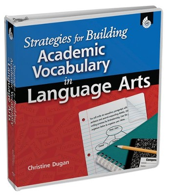 Strategies for Building Academic Vocabulary in Language Arts  -     By: Christine Dugan