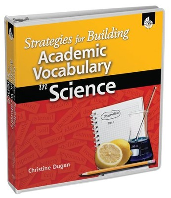Strategies for Building Academic Vocabulary in Science  -     By: Christine Dugan