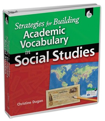 Strategies for Building Academic Vocabulary in Social Studies  -     By: Christine Dugan