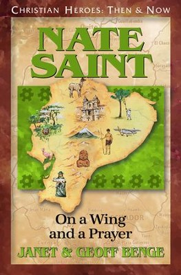 Nate Saint: On a Wing and a Prayer   -     By: Janet Benge, Geoff Benge