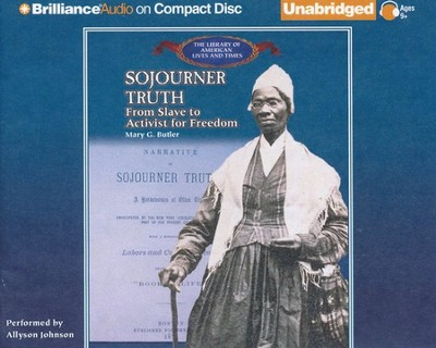 Sojourner Truth: From Slave to Activist for Freedom - Unabridged Audiobook on CD  -     Narrated By: Allyson Johnson     By: Mary G. Butler