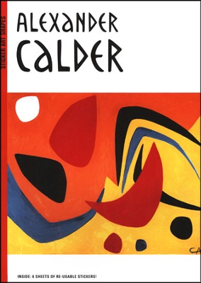 Sticker Art Shapes: Alexander Calder   -     By: Sylvie Delpech, Caroline Leclerc