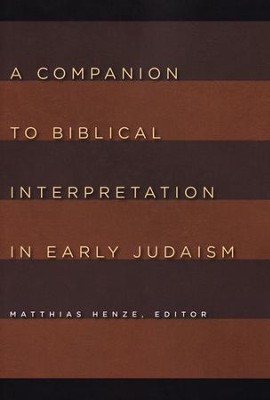 A Companion to Biblical Interpretation in Early Judaism  -     Edited By: Matthias Henze     By: Edited by Matthias Henze