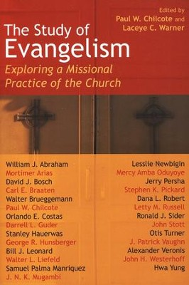 The Study of Evangelism: Exploring a Missional Practice of the Church  -     By: Paul W. Chilcote