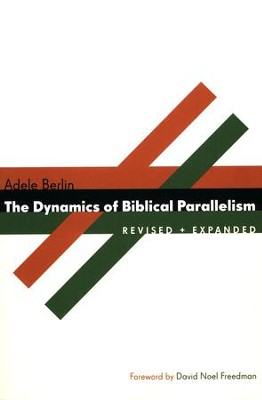Dynamics of Biblical Parallelism, Revised and Expanded Edition  -     By: Adele Berlin