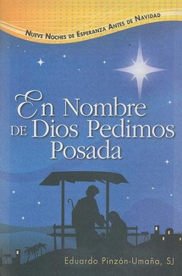 En Nombre de Dios, Pedimos Posada  (In God's Name, We Seek Shelter)   -     By: Eduardo Pinzon Umana