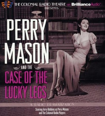 Perry Mason and the Case of the Lucky Legs: A Radio Dramatization  -     By: Erle Stanley Gardner, M.J. Elliott