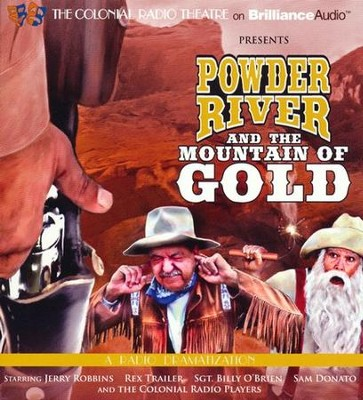 Powder River and the Moutain of Gold: A Radio Dramatization  -     By: Jerry Robbins