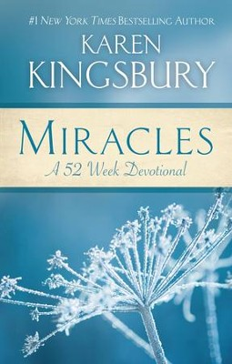 Miracles: A 52-Week Devotional - eBook  -     By: Karen Kingsbury