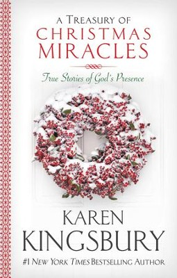 A Treasury of Christmas Miracles: True Stories of Gods Presence Today - eBook  -     By: Karen Kingsbury