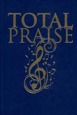 Total Praise: Songs and Other Worship Resources for Every Generation, Pew Edition  -