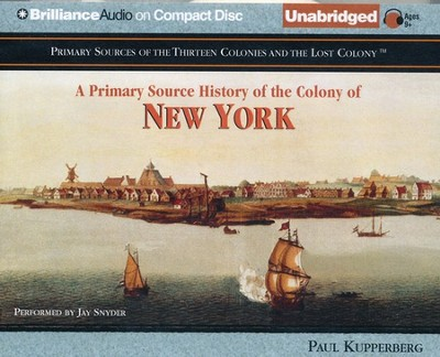 Primary Source History of the Colony of New York - Unabridged Audiobook on CD  -     Narrated By: Jay Snyder     By: Paul Kupperberg