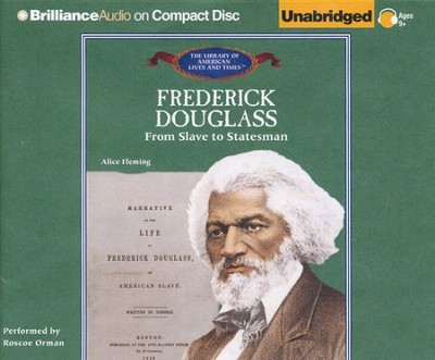 A Frederick Douglass: From Slave to Statesman - Unabridged Audiobook on CD  -     By: Alice Fleming, Roscoe Orman
