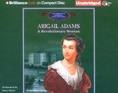 Abigail Adams: A Revolutionary Woman - Unabridged Audiobook on CD  -     Narrated By: Suzy Myers     By: Jacqueline Ching