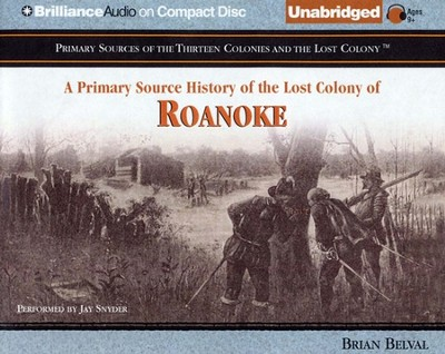 A Primary Source History of The Lost Colony of Roanoke - Unabridged Audiobook on CD  -     By: Brian Belval, Jay Snyder