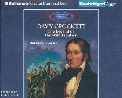 Davy Crockett: The Legend of the Wild Frontier - Unabridged Audiobook on CD  -     Narrated By: Benjamin Becker     By: Richard Bruce Winders