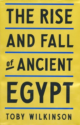 The Rise and Fall of Ancient Egypt  -     By: Toby A.H. Wilkinson