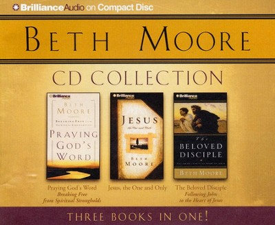 Beth Moore CD Collection: Praying God's Word, Jesus, the One and Only, The Beloved Disciple - abridged  -     By: Beth Moore