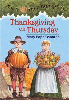 Magic Tree House #27: Thanksgiving on Thursday  -     By: Mary Pope Osborne     Illustrated By: Sal Murdocca