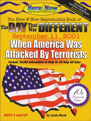 The Here & Now Reproducible Book of The Day That Was Different: September 11, 2001  -     By: Carole Marsh