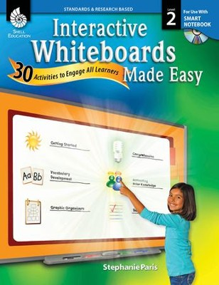 Interactive Whiteboards Made Easy: 30 Activities to Engage All Learners Level 2 (SMARTBoard Version)  -     By: Stephanie Paris