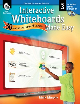 Interactive Whiteboards Made Easy: 30 Activities to Engage All Learners Level 3 (SMARTBoard Version)  -     By: Mark Murphy