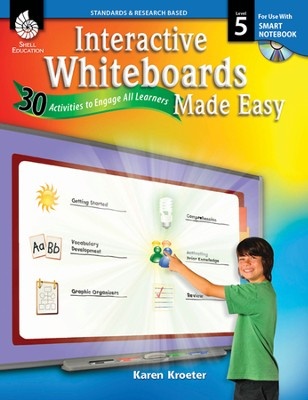 Interactive Whiteboards Made Easy: 30 Activities to Engage All Learners Level 5 (SMARTBoard Version)  -     By: Karen Kroeter