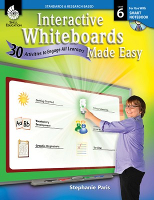 Interactive Whiteboards Made Easy: 30 Activities to Engage All Learners Level 6 (SMARTBoard Version)  -     By: Stephanie Paris