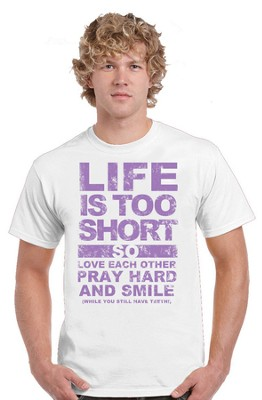 Life Is Too Short Shirt, White, Large  -