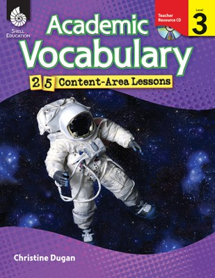 Academic Vocabulary: 25 Content-Area Lessons Level 3  -     By: Christine Dugan, Stephanie Paris
