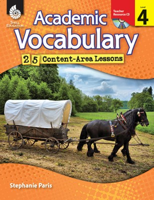 Academic Vocabulary: 25 Content-Area Lessons Level 4  -     By: Christine Dugan, Stephanie Paris
