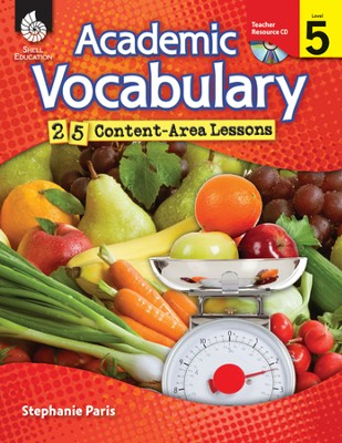 Academic Vocabulary: 25 Content-Area Lessons Level 5  -     By: Christine Dugan, Stephanie Paris