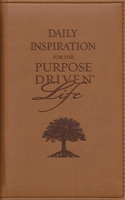 Daily Inspiration for the Purpose-Driven Life, Deluxe Edition  -     By: Rick Warren