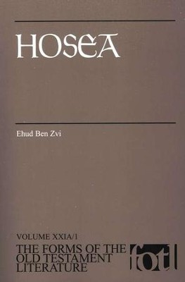 Hosea: Volume XXIA/1, The Forms of the Old Testament Literature (FOTL)  -     By: Ehud Ben Zvi