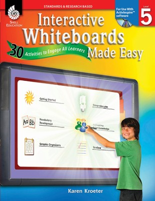 Interactive Whiteboards Made Easy: 30 Activities to Engage All Learners Level 5 (Promethean Version)  -     By: Karen Kroeter