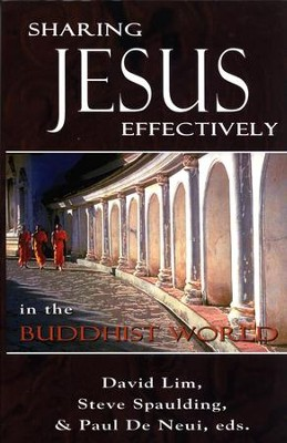 Sharing Jesus Effectively in the the Buddhist World   -     By: David Lim, Steve Spaulding, Paul De neui