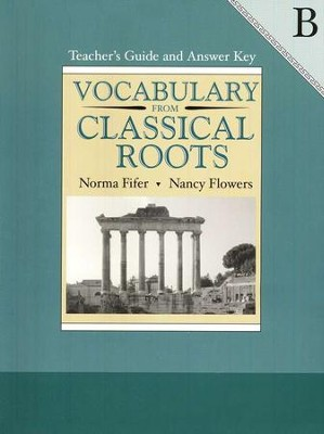 Vocabulary from Classical Roots, Book B, Teacher's Guide and  Answer Key  -