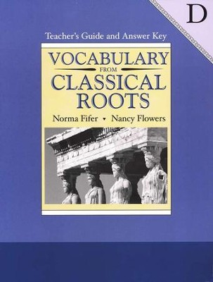 Vocabulary From Classical Roots, Book D, Teacher's Guide  and Answer Key  -