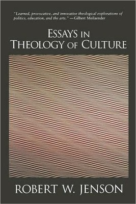 Essays in Theology of Culture  -     By: Robert W. Jenson