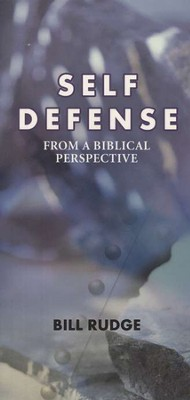 Self Defense from a Biblical Perspective  -     By: Bill Rudge