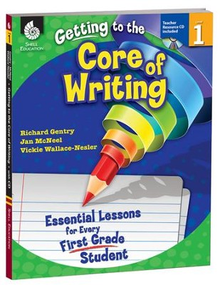 Getting to the Core of Writing: Essential Lessons for Every First Grade Student  -     By: Richard Gentry, Jan McNeal