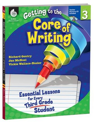 Getting to the Core of Writing: Essential Lessons for Every Third Grade Student  -     By: Richard Gentry, Jan McNeal
