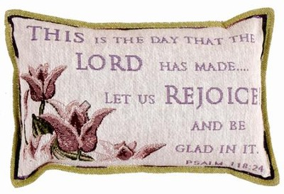 This Is the Day the Lord Has Made Pillow  -