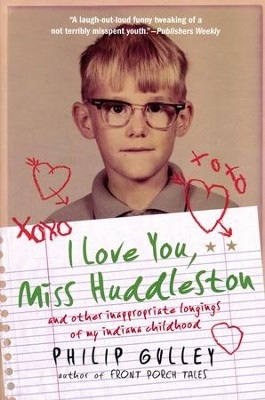 I Love You, Miss Huddleston  -     By: Philip Gulley