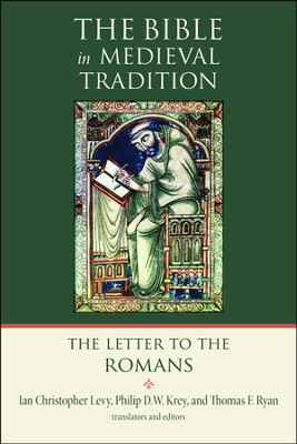 The Letter to the Romans  -     Edited By: Ian Christopher Levy, Philip D.W. Krey, Thomas Ryan     By: Edited & translated by I.C. Levy, P.D.W. Krey & T.F. Ryan