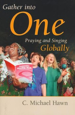 Gather into One: Praying and Singing Globally  -     By: C. Michael Hawn