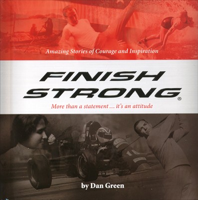 Finish Strong: More Than a Statement...it's an Attitude  -     By: Dan Green