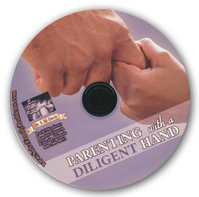 Parenting With a Diligent Hand Audio CD  -     By: Dr. S.M. Davis