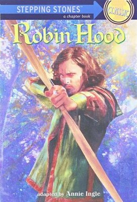 Stepping Stones Classic: Robin Hood   -     By: Annie Ingle